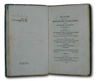 Hints Addressed To Proprietors Of Orchards, And To Growers Of Fruit In General, Comprising Observations On The Present State Of The Apple Trees, In The Cider Countries. Made In A Tour During The Last Summer.; Also The Natural History of The Aphis Lanata Or The American Blight, And Other Insects Descrtuctive To Fruit Trees.