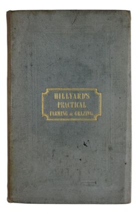 Practical Farming and Grazing, With Observations On The Breeding And Feeding Of Sheep And Cattle; On Rents And Tithes; On The Maintenance And Employment Of Agricultural Labourers; On The Poor Law Amendment Act; And On Other Subjects Connected With Agriculture