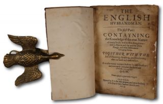 The English Husbandman. The first Part: Contayning the Knowledge of the true Nature of every Soyle within this Kingdome: how to Plow it; and the manner of the Plough, and other Instruments belonging thereto. Together With The Art of Planting, Grafting, and Gardening after our latest and rarest fashion. A worke never written before by any Author: and now newly compiled for the benefit of this Kingdome.